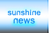 Sunshine News